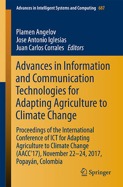 Angelov, Plamen - Advances in Information and Communication Technologies for Adapting Agriculture to Climate Change, ebook