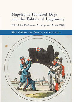 Astbury, Katherine - Napoleon's Hundred Days and the Politics of Legitimacy, e-kirja