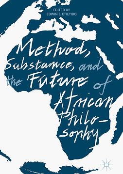 Etieyibo, Edwin E. - Method, Substance, and the Future of African Philosophy, e-bok