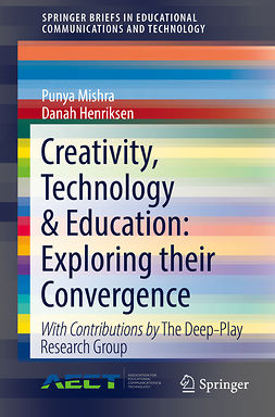 Henriksen, Danah - Creativity, Technology & Education: Exploring their Convergence, ebook