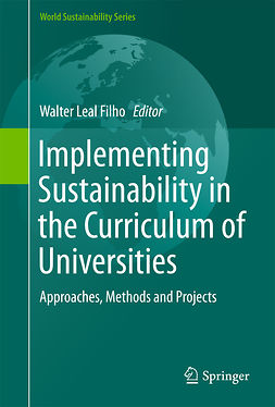 Filho, Walter Leal - Implementing Sustainability in the Curriculum of Universities, e-bok