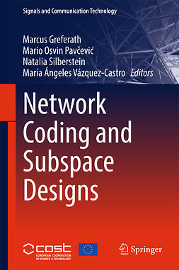 Greferath, Marcus - Network Coding and Subspace Designs, ebook