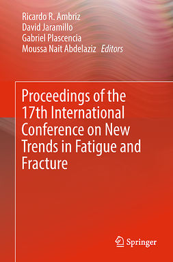 Abdelaziz, Moussa Nait - Proceedings of the 17th International Conference on New Trends in Fatigue and Fracture, ebook