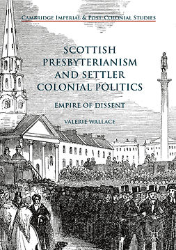 Wallace, Valerie - Scottish Presbyterianism and Settler Colonial Politics, e-kirja