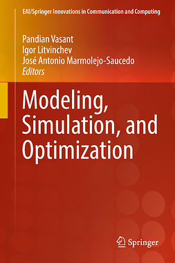 Litvinchev, Igor - Modeling, Simulation, and Optimization, ebook