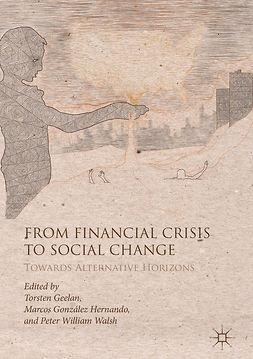 Geelan, Torsten - From Financial Crisis to Social Change, e-kirja