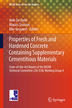 Belie, Nele De - Properties of Fresh and Hardened Concrete Containing Supplementary Cementitious Materials, ebook