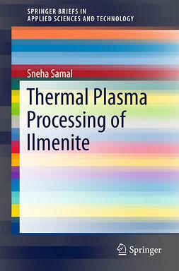 Samal, Sneha - Thermal Plasma Processing of Ilmenite, e-kirja