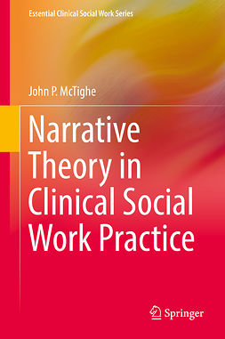 McTighe, John P. - Narrative Theory in Clinical Social Work Practice, e-bok
