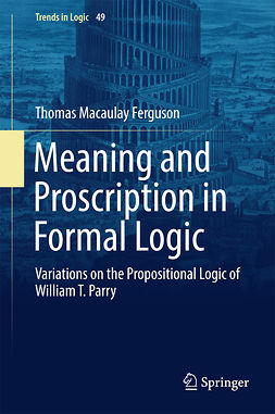 Ferguson, Thomas Macaulay - Meaning and Proscription in Formal Logic, ebook