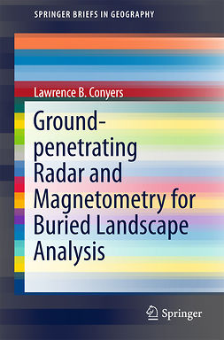 Conyers, Lawrence B. - Ground-penetrating Radar and Magnetometry for Buried Landscape Analysis, ebook