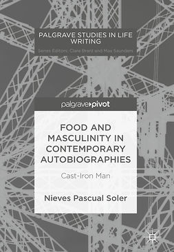 Soler, Nieves Pascual - Food and Masculinity in Contemporary Autobiographies, ebook