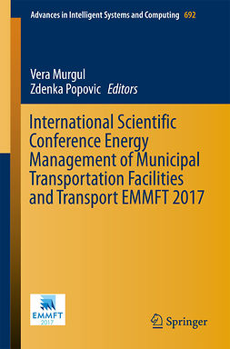 Murgul, Vera - International Scientific Conference Energy Management of Municipal Transportation Facilities and Transport EMMFT 2017, e-kirja