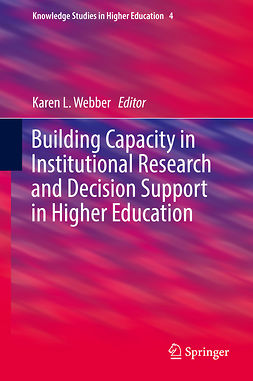 Webber, Karen L. - Building Capacity in Institutional Research and Decision Support in Higher Education, ebook