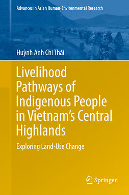 Thái, Huỳnh Anh Chi - Livelihood Pathways of Indigenous People in Vietnam's Central Highlands, ebook