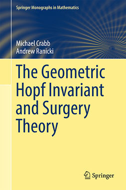 Crabb, Michael - The Geometric Hopf Invariant and Surgery Theory, ebook