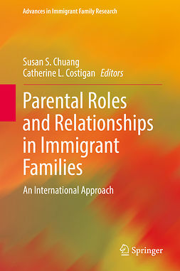 Chuang, Susan S. - Parental Roles and Relationships in Immigrant Families, e-bok