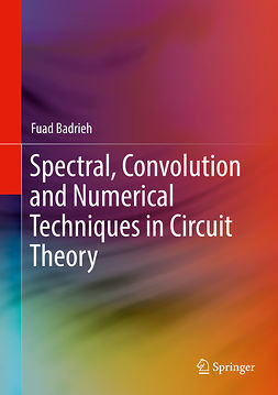 Badrieh, Fuad - Spectral, Convolution and Numerical Techniques in Circuit Theory, ebook