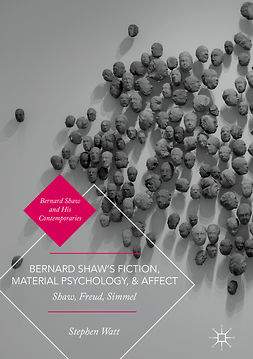 Watt, Stephen - Bernard Shaw's Fiction, Material Psychology, and Affect, ebook