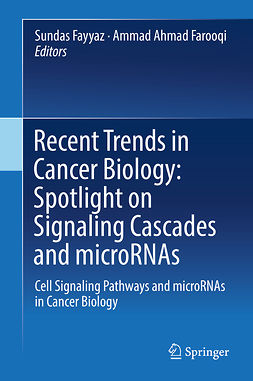 Farooqi, Ammad Ahmad - Recent Trends in Cancer Biology: Spotlight on Signaling Cascades and microRNAs, e-bok