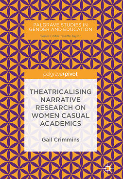 Crimmins, Gail - Theatricalising Narrative Research on Women Casual Academics, e-kirja