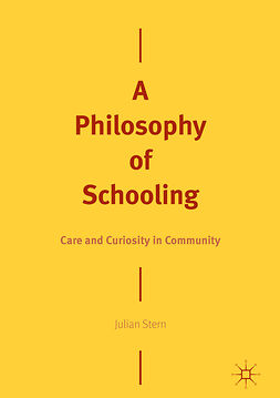 Stern, Julian - A Philosophy of Schooling, e-kirja