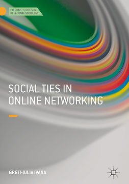 Ivana, Greti-Iulia - Social Ties in Online Networking, ebook