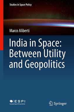Aliberti, Marco - India in Space: Between Utility and Geopolitics, e-kirja