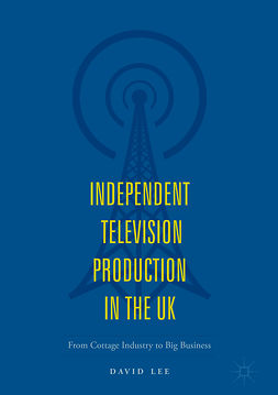 Lee, David - Independent Television Production in the UK, ebook