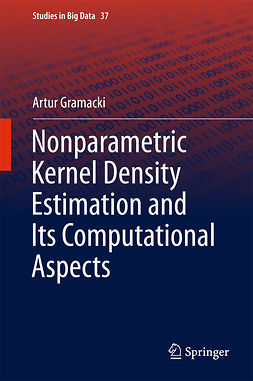 Gramacki, Artur - Nonparametric Kernel Density Estimation and Its Computational Aspects, e-kirja
