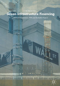 Koh, Jae Myong - Green Infrastructure Financing, ebook