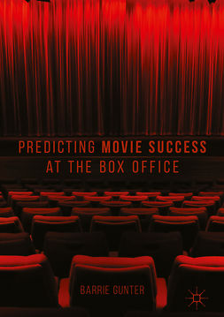 Gunter, Barrie - Predicting Movie Success at the Box Office, ebook
