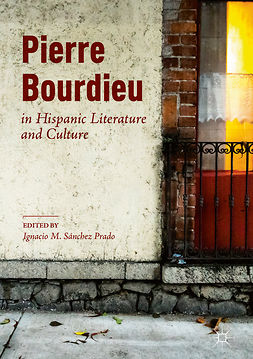 Prado, Ignacio M. Sánchez - Pierre Bourdieu in Hispanic Literature and Culture, e-kirja