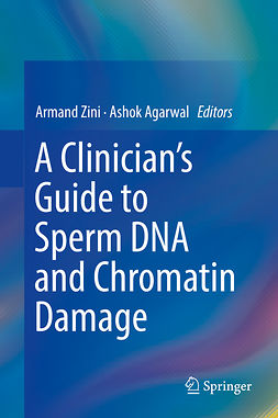 Agarwal, Ashok - A Clinician's Guide to Sperm DNA and Chromatin Damage, ebook