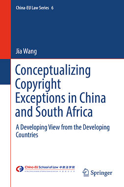 Wang, Jia - Conceptualizing Copyright Exceptions in China and South Africa, ebook