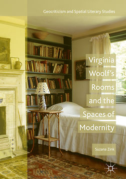 Zink, Suzana - Virginia Woolf's Rooms and the Spaces of Modernity, e-kirja