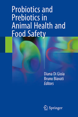 Biavati, Bruno - Probiotics and Prebiotics in Animal Health and Food Safety, ebook