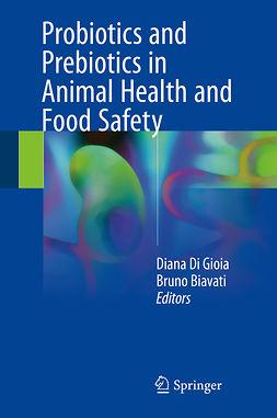 Biavati, Bruno - Probiotics and Prebiotics in Animal Health and Food Safety, e-bok