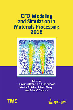Nastac, Laurentiu - CFD Modeling and Simulation in Materials Processing 2018, ebook