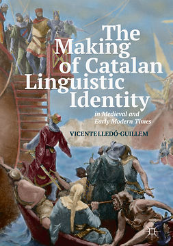 Lledó-Guillem, Vicente - The Making of Catalan Linguistic Identity in Medieval and Early Modern Times, e-bok