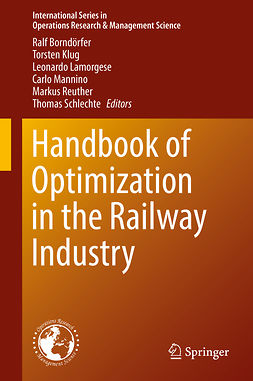 Borndörfer, Ralf - Handbook of Optimization in the Railway Industry, ebook