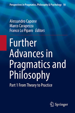Capone, Alessandro - Further Advances in Pragmatics and Philosophy, e-bok