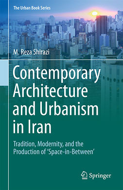 Shirazi, M. Reza - Contemporary Architecture and Urbanism in Iran, ebook