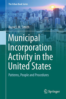 Smith, Russell M. - Municipal Incorporation Activity in the United States, ebook