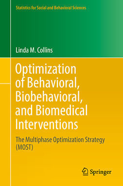 Collins, Linda M. - Optimization of Behavioral, Biobehavioral, and Biomedical Interventions, ebook