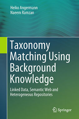Angermann, Heiko - Taxonomy Matching Using Background Knowledge, ebook