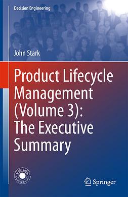 Stark, John - Product Lifecycle Management (Volume 3): The Executive Summary, e-kirja
