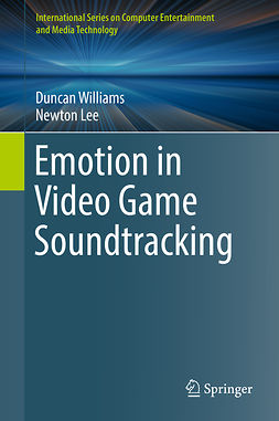 Lee, Newton - Emotion in Video Game Soundtracking, ebook
