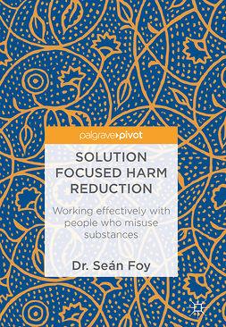 Foy, Seán - Solution Focused Harm Reduction, ebook