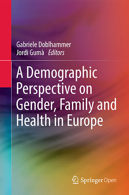 Doblhammer, Gabriele - A Demographic Perspective on Gender, Family and Health in Europe, e-bok